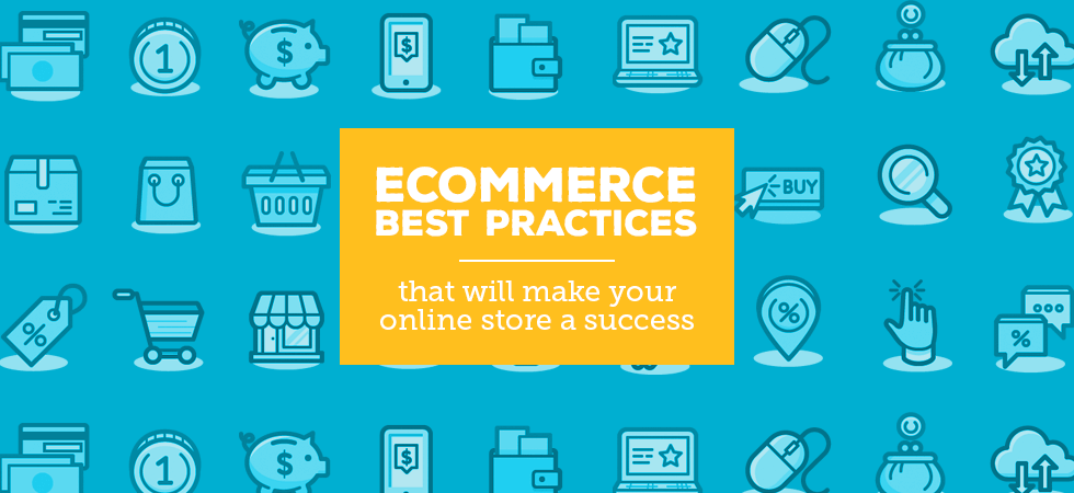 ecommerce best practices that will make your online store a success